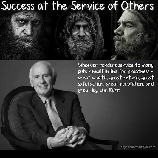 Success at the Service of Others - A Jim Rohn Story • Significant Marketer