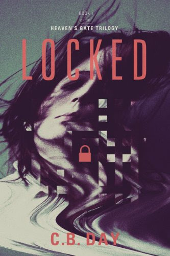 Locked (The Heaven's Gate Trilogy) by C.B. Day