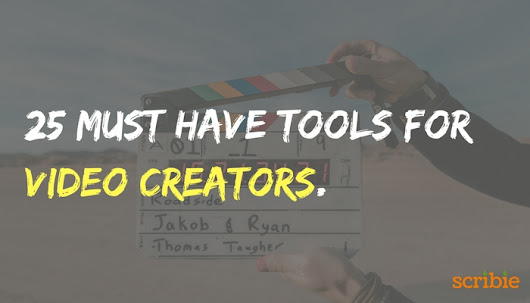 25 Must Have Tools for Video Creators - Scribie Blog