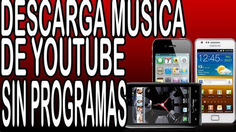 descargar musica desde cualquier celular sin programas