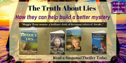 The Truth About Lies - How They Help to Create a Better Mystery - #RRBC Block Party - Maggie Thom