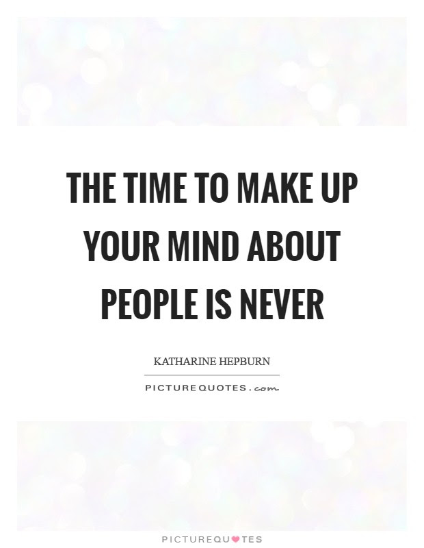 Make Up Your Mind Quotes Sayings Make Up Your Mind Picture Quotes