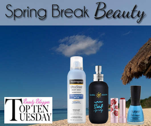 Top 10 Spring Break Beauty Products
