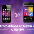 From iPhone to Nexus 4: A Review
