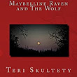 Maybelline Raven and The Wolf - Kindle edition by Teri Skultety. Literature & Fiction Kindle eBooks @ Amazon.com.