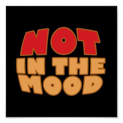Not In My Mood Quotes