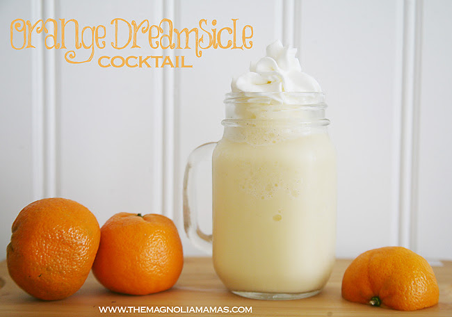 Cocktail Confessions: Orange Dreamsicle - Magnolia Mamas - HMLP 85 Feature