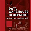 Buch: Data Warehouse BluePrints - Business Intelligence in der Praxis