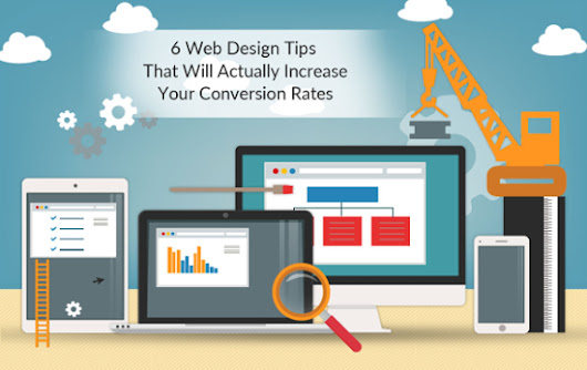 6 Web Design Tips That Will Actually Increase Your Conversion Rates