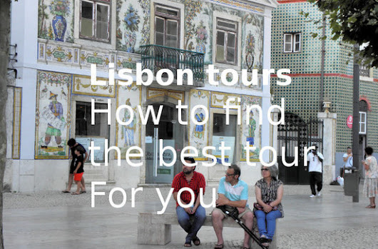 Lisbon tours, in the sea of tour opportunities ...