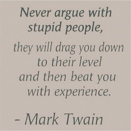 Never Argue With Stupid People They Will Drag You Down To Their