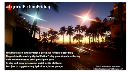 "#LyricalFictionFriday: ""Dangerous Woman"" #fictionfriday #marquessachallenge"