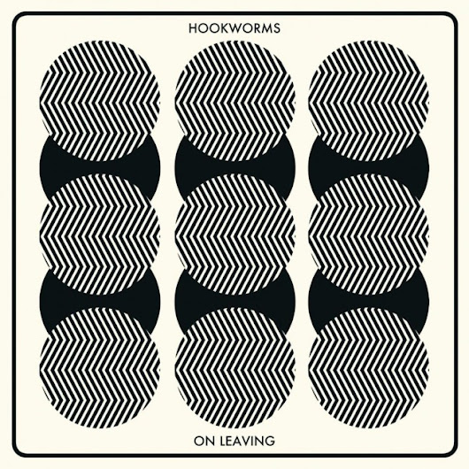 "Track of the Day: Hookworms' ""On Leaving"" - Stereo Embers Magazine"