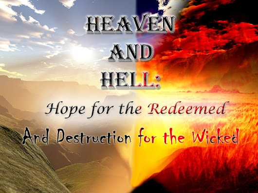 Heaven: Hope for the Redeemed and Destruction for the Wicked | Servants of Grace