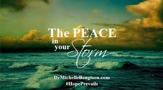 The Peace in Your Storm | Dr. Michelle Bengtson