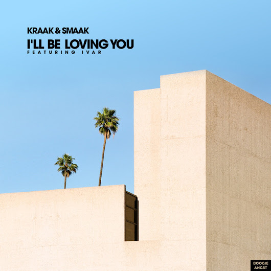 Kraak & Smaak – I'll Be Loving You – plusfm