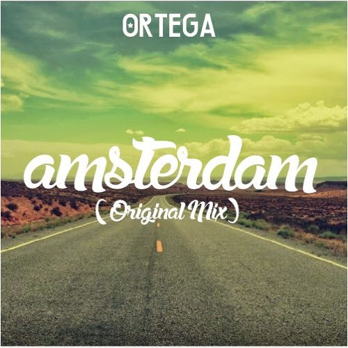 Amsterdam (Original Mix) by Ortega