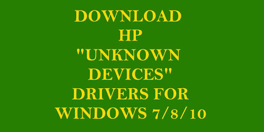 "Download HP Laptop ""Unknown Devices"" Drivers for Windows 7/8/10"