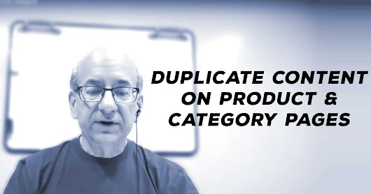 Google Advice: Duplicate Content on Product & Category Pages - Search Engine Journal