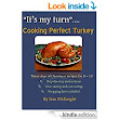 It's My Turn Cooking Perfect Christmas Turkey: How To Cook Christmas Dinner eBook: Lisa McKnight: : Books