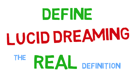 Define Lucid Dreaming: The REAL Definition and The 4 Levels of Lucidity