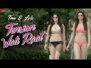 TENSION WALI RAAT LYRICS – Neha Kakkar | Sunny Leone | Tina & Lolo