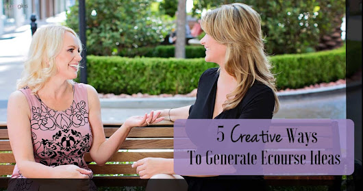 5 Creative Ways To Generate Ecourse Ideas | Angela Giles