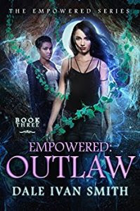Empowered Outlaw by Dale Ivan Smith