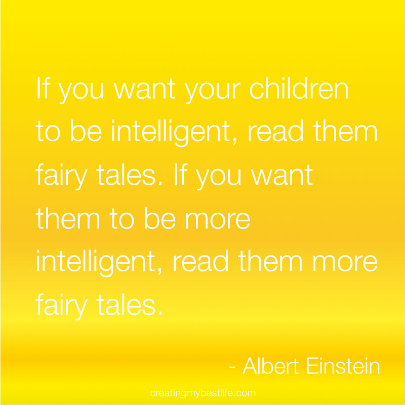 If You Want Your Children To Be Intelligent Read Them Fairy Tales