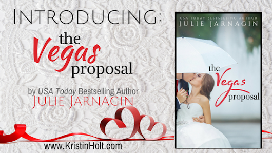 Introducing: THE VEGAS PROPOSAL by Julie Jarnagin – Kristin Holt