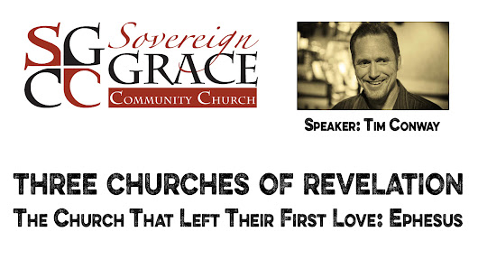 Tim Conway - The Church That Left Its Love - SGCC Churches of Revelation Conference 2015 - Sovereign Grace Community Church