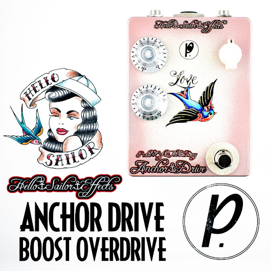 Hello Sailor Effcts Anchor Drive Overdrive - Pedal of the Day