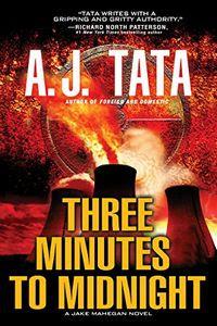 Three Minutes to Midnight by A. J Tata