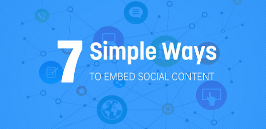 7 Simple Ways to Embed Social Content | Big Marketing