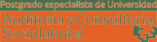 Postgrado Especialista de Universidad en Auditoría y Consultoría Sociolaboral