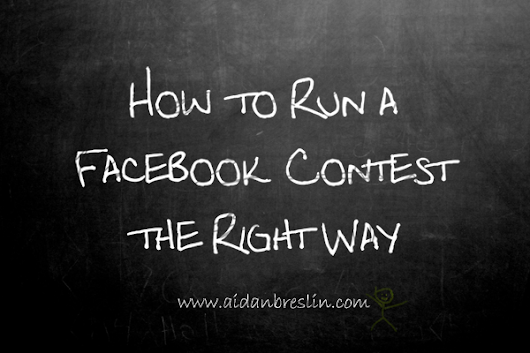 Facebook Competitions – 10 Tips On How To Do It Right - Consultancy & Small Business Marketing