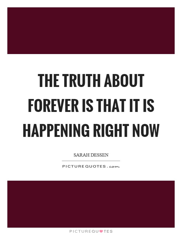 Truth About Forever Quotes Sayings Truth About Forever Picture