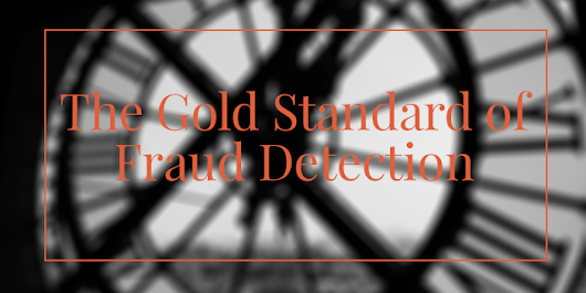 The Gold Standard of Fraud Detection