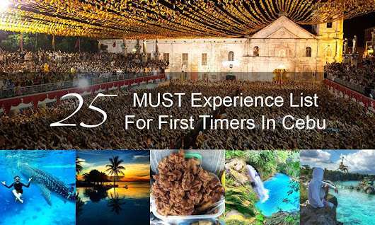 NEVER Leave Cebu Without Experiencing The 25 Items In This List