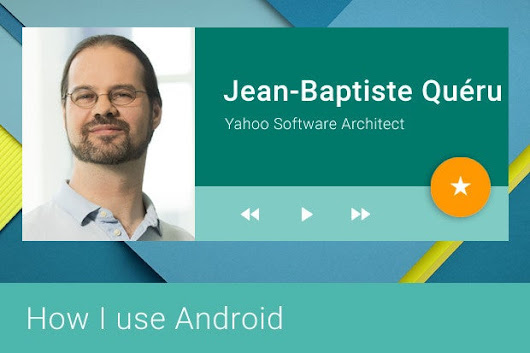 How I use Android: Open source superstar Jean-Baptiste Quéru (JBQ)