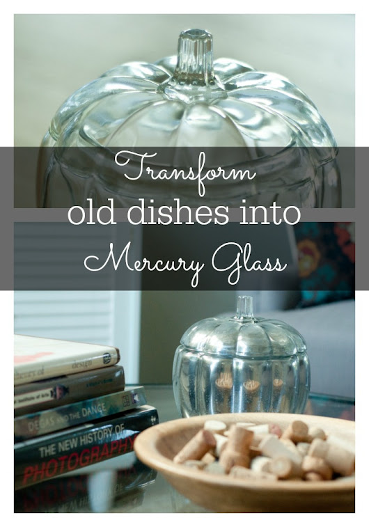 Transform Old Dishes Into Mercury Glass