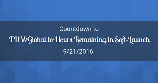 THWGlobal to Hours Remaining in Soft-Launch