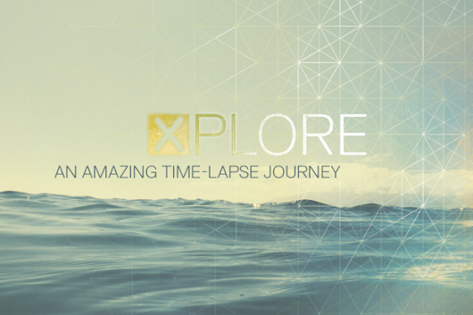 X-plore: An Amazing Time-Lapse Journey