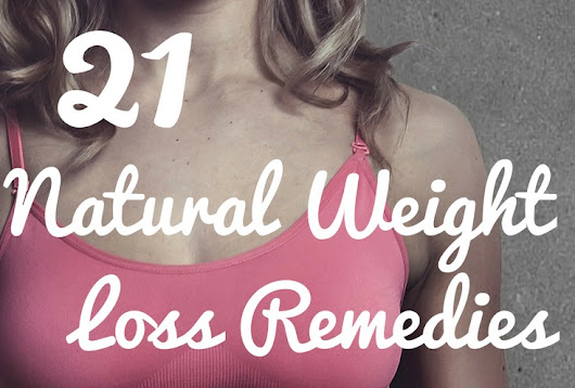 21 Natural Weight Loss Remedies - Lose weight without exercising