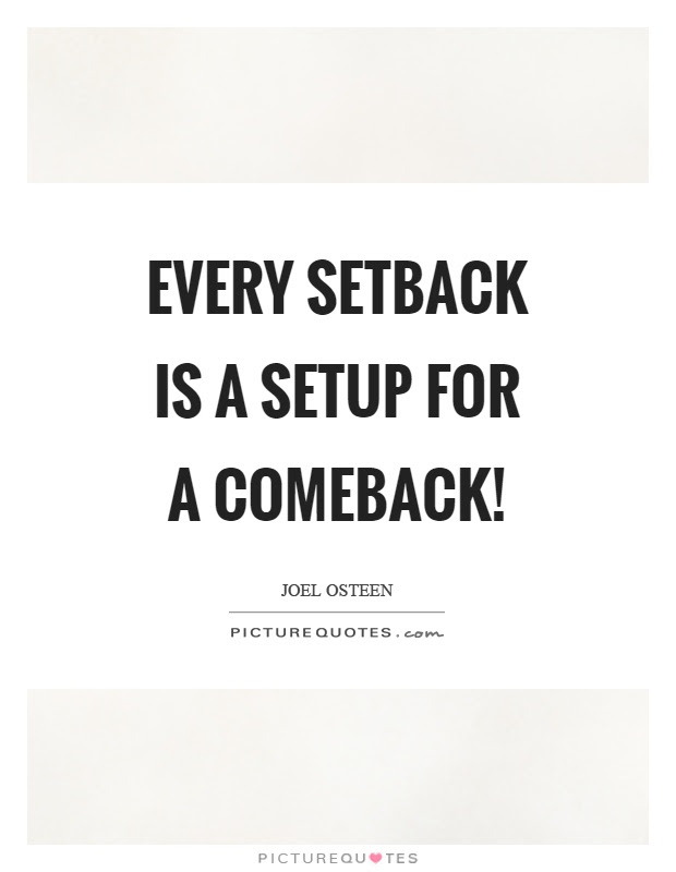 Every Setback Is A Setup For A Comeback Picture Quotes
