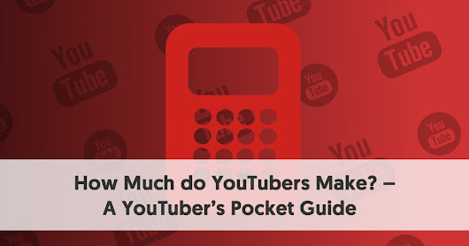 How Much do YouTubers Make? - [A YouTuber's Earnings Calculator]