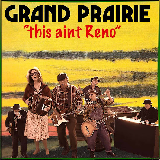 Grand Prairie - COUNTRY ROCK  & EVERYTHING ELSE LONDON UK