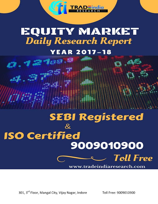 Daily equity cash report for 17 11 2017 by tradeindia research