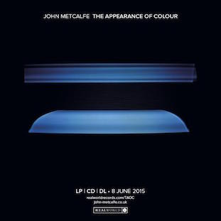 John Metcalfe - The Appearance of Colour