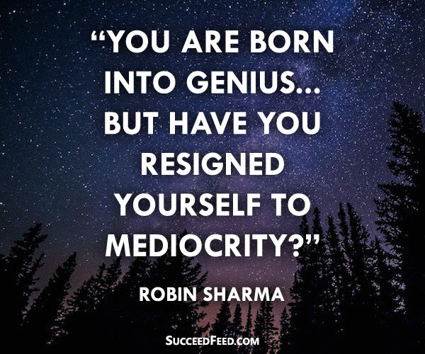 77 Inspiring Robin Sharma Quotes And Life Lessons Succeed Feed